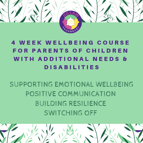 4 Week Wellbeing Course For Parents Of Children With Additional Needs & Disabilities