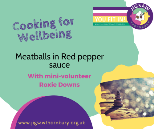 Virtual JIGSAW Wellbeing Weekend – Cooking for Wellbeing Meatballs