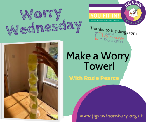 Virtual JIGSAW Worry Wednesday – Make a Worry Tower